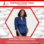 Sandra Dawes - Embrace Your Destiny - Oshawa Small Business Seminar CSBW